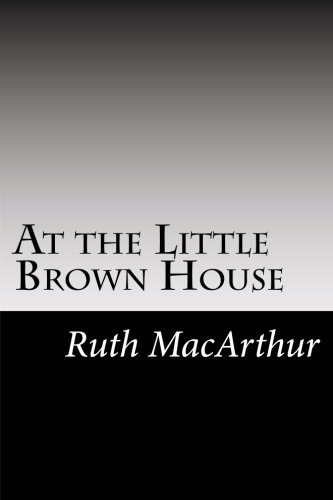 9781502828743: At the Little Brown House