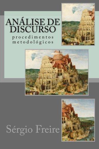 Analise de Discurso: Procedimentos Metodologicos (Paperback): Sergio Freire