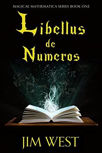Libellus de Numeros (Magicae Mathematica) (Volume 1): Jim West