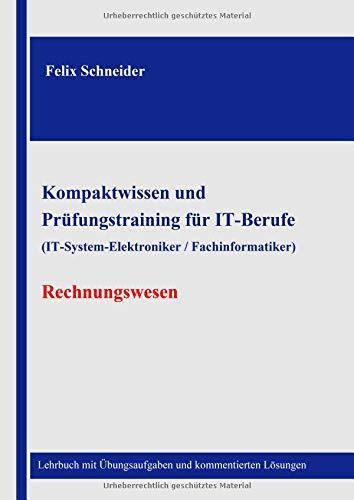 9781502835079: Kompaktwissen und Prüfungstraining für IT-Berufe (IT-System-Elektroniker / Fachinformatiker) - Rechnungswesen: Lehrbuch mit Übungsaufgaben und kommentierten Lösungen
