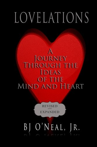 Lovelations: A Journey Through the Ideas of the Mind and Heart: ONeal Jr., BJ