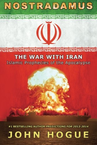 9781502839183: Nostradamus: The War with Iran (Islamic Prophecies of the Apocalypse)
