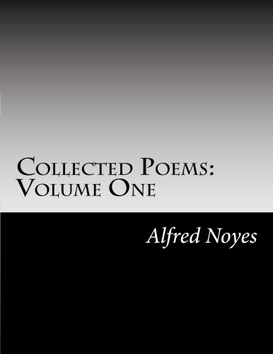 Collected Poems: Volume One: Noyes, Alfred