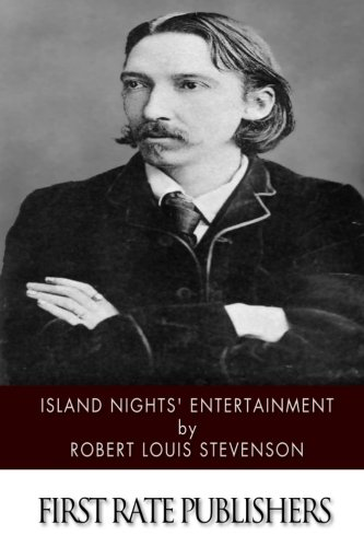 Island Nights? Entertainments: Stevenson, Robert Louis