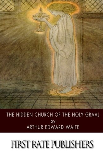 9781502841551: The Hidden Church of the Holy Graal