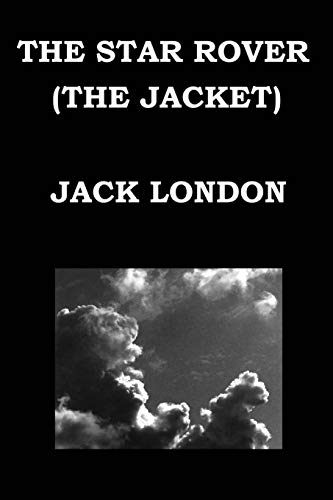 9781502841643: THE STAR ROVER (THE JACKET) By JACK LONDON