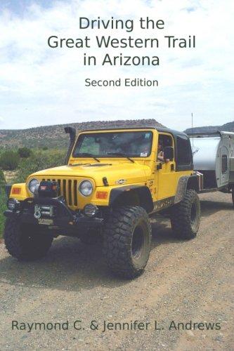 9781502842381: Driving the Great Western Trail in Arizona: An Off-Road Travel Guide to the Great Western Trail in Arizona