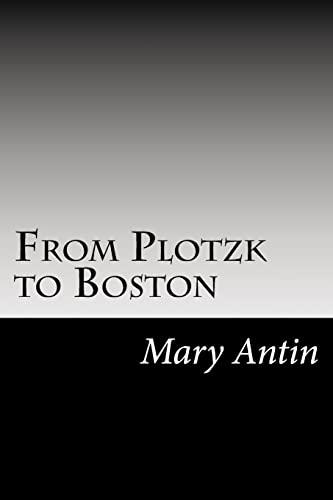 9781502844361: From Plotzk to Boston