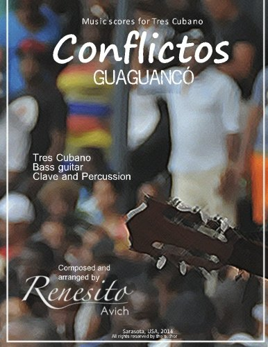 9781502847621: Conflictos: (Guaguancó)Tres Cubano, Bass guitar, Clave and percussion (Music scores for Tres CUbano)