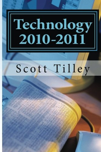 Technology 2010-2011: The Complete Collection of Technology: Scott Tilley