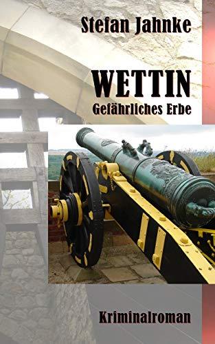 9781502850768: Wettin: Gefaehrliches Erbe (German Edition)