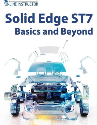 9781502851208: Solid Edge ST7 Basics and Beyond
