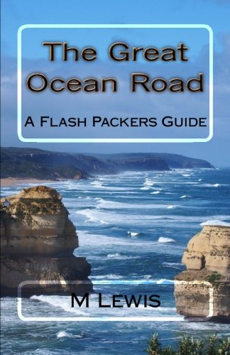 9781502852007: The Great Ocean Road (The Flash Packers Guide)