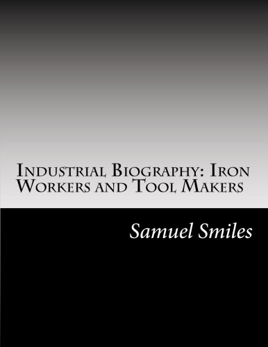 9781502855695: Industrial Biography: Iron Workers and Tool Makers