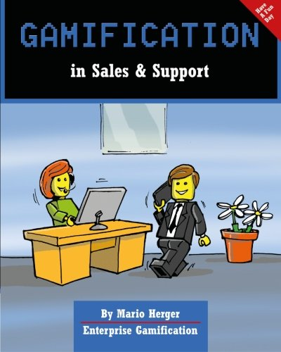 Gamification in Sales & Support (Enterprise Gamification) (Volume 6): Herger, Mario