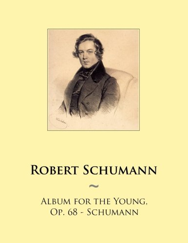9781502857408: Album for the Young, Op. 68 - Schumann: Volume 92 (Samwise Music For Piano)