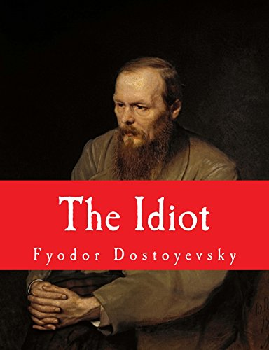 9781502865106: The Idiot [Large Print Unabridged Edition]: The Complete & Unabridged Classic Edition (Summit Classic Large Print Editions)