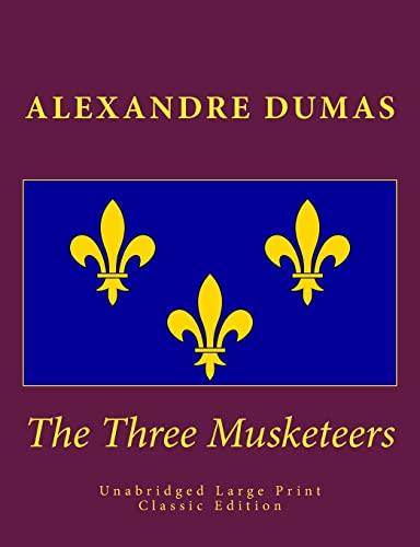 9781502865151: The Three Musketeers Unabridged Large Print Classic Edition: The Complete & Unabridged Classic Edition (Summit Classic Large Print Editions)