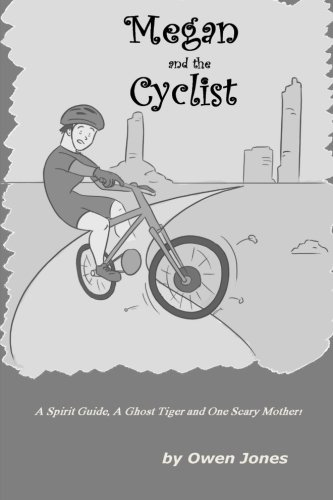 Megan and The Cyclist: Spirit Guide, A Ghost Tiger and One Scary Mother! (Megan Series?) (Volume 13...
