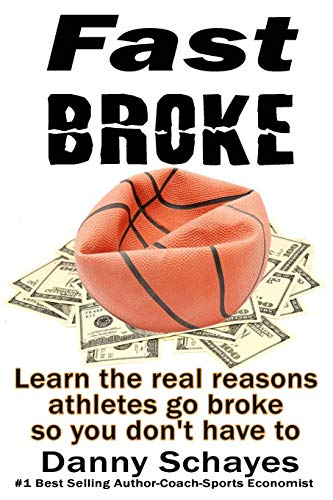 9781502869715: Fast Broke: Learn the real reason athletes go broke, so you don't have to