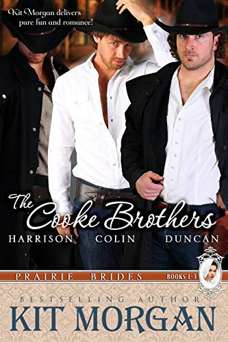 The Cooke Brothers: Prairie Brides, Books 1-3: Kit Morgan