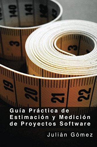 9781502872067: Guía Práctica de Estimación y Medición de Proyectos Software: ¿Por qué? ¿Para qué? y ¿Cómo?