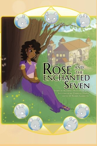 Rose and the Enchanted Seven (Paperback): Kimberly Batchelor Davis