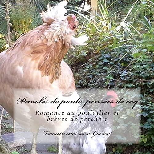 9781502876270: Paroles de poule, pensees de coq: Romance au poulailler et brèves de perchoir (French Edition)