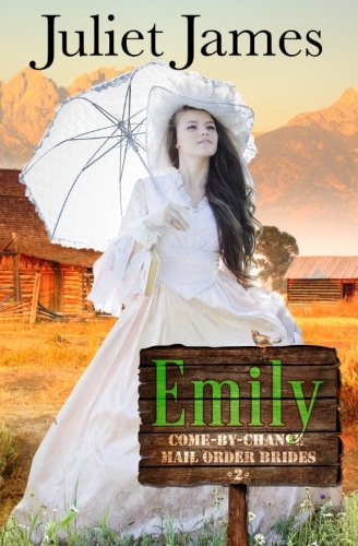 9781502877338: Emily - Book 2 Come By Chance Mail Order Brides: Sweet Montana Western Bride Romance