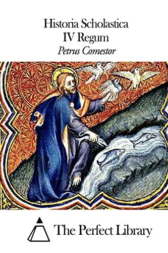 Historia Scholastica - IV Regum (Paperback): Petrus Comestor
