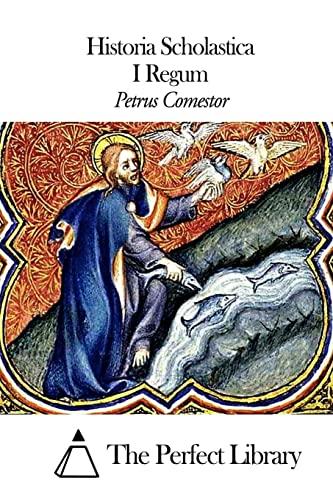 Historia Scholastica - I Regum (Paperback): Petrus Comestor