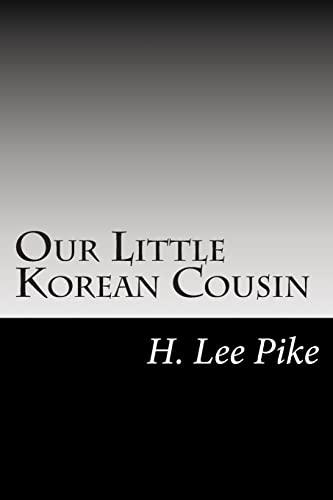 9781502882448: Our Little Korean Cousin
