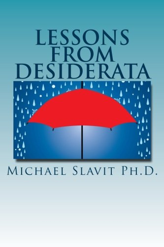 Lessons from Desiderata: Psychological Perspectives on a: Slavit Ph. D.,