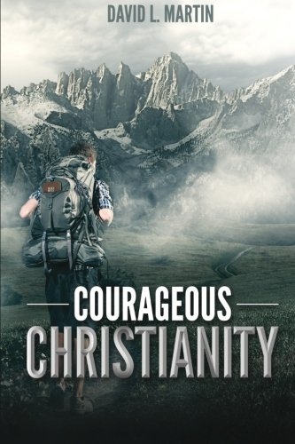 9781502884312: Courageous Christianity: Dare to live a radical life