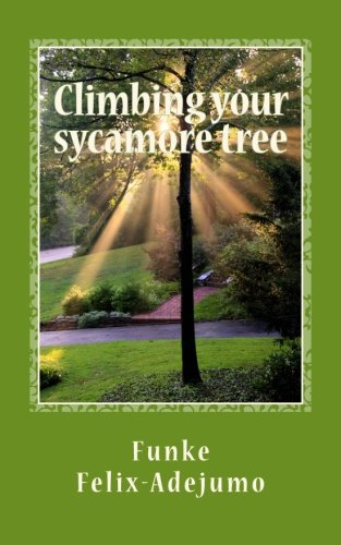 9781502884329: Climbing your sycamore tree: Nurturing your relationships