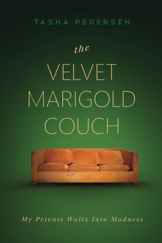 9781502886743: The Velvet Marigold Couch: My Private Waltz Into Madness