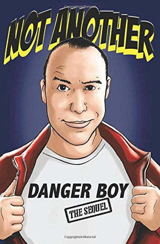 9781502887665: Not Another Danger Boy: The Sequel: 2