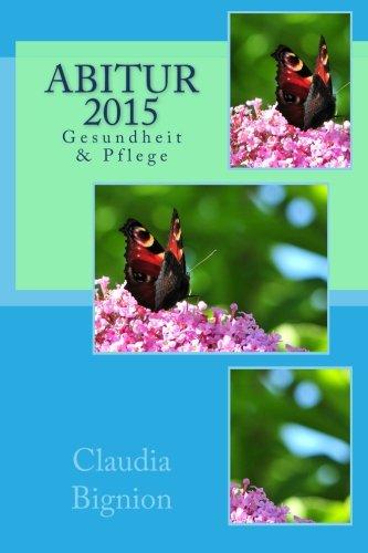 9781502891273: Abitur 2015: Gesundheit und Pflege