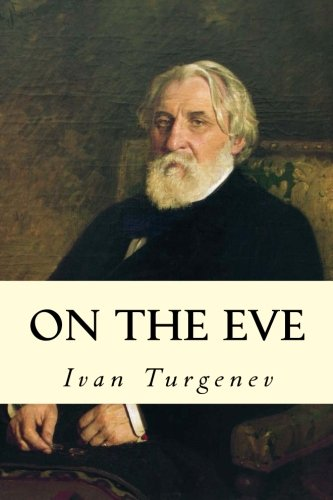 On the Eve: Turgenev, Ivan