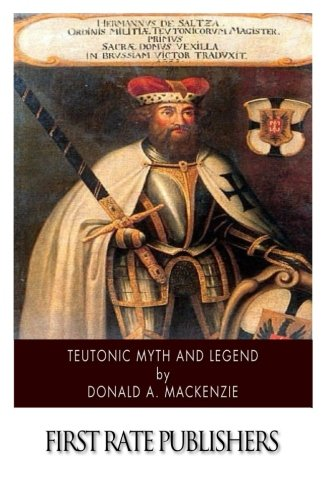 9781502893406: Teutonic Myth and Legend