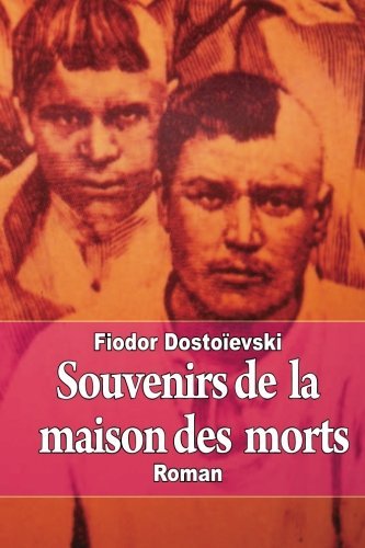 9781502893765: Souvenirs de la maison des morts (French Edition)