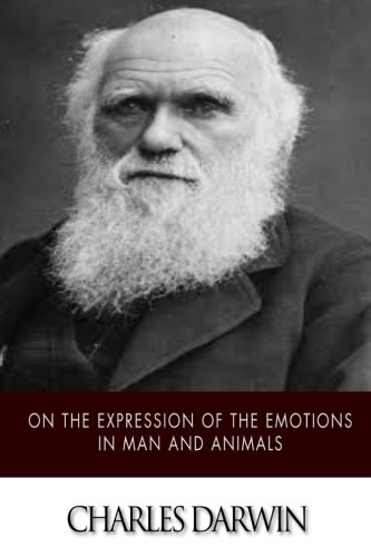 9781502894120: On the Expression of the Emotions in Man and Animals