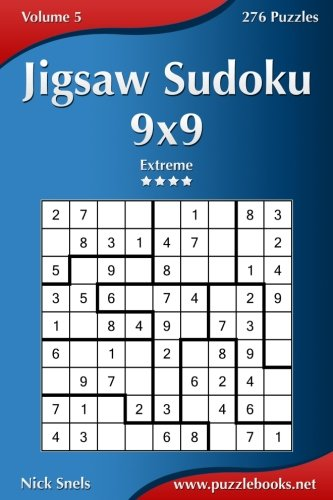 Jigsaw Sudoku 9x9 - Extreme - Volume 5 - 276 Puzzles: Snels, Nick