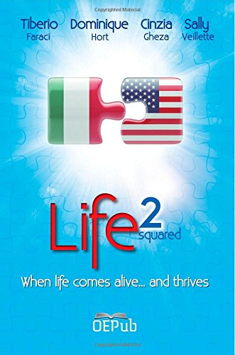 Life2: When life comes alive. and thrives: Hort DC, Dr Dominique, Faraci, Tiberio, Gheza, Cinzia, ...