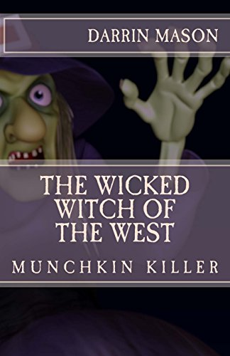 9781502898128: The Wicked Witch of the West: Munchkin Killer
