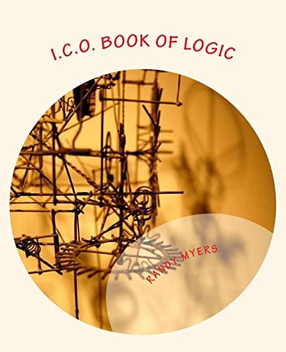 I.C.O. Book of Logic: Ico High IQ: Myers, Randy