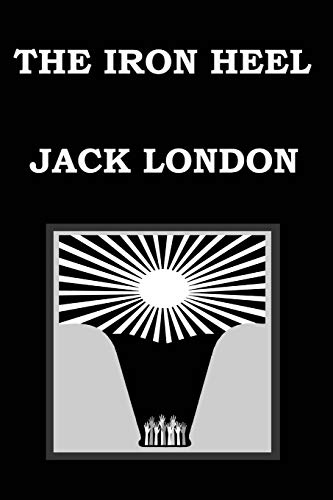 9781502900777: THE IRON HEEL By JACK LONDON