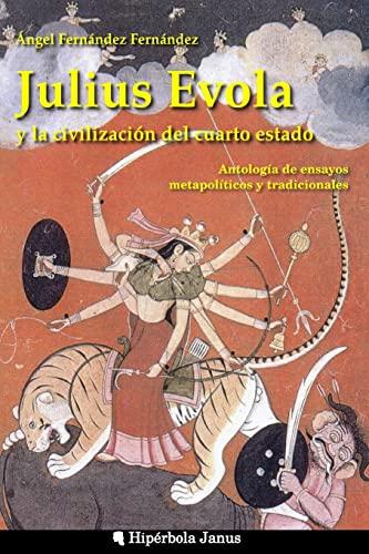Julius Evola y la civilización del cuarto: Ángel Fernández Fernández