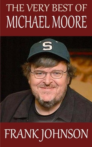 The Very Best of Michael Moore: Johnson, Frank