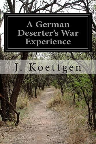 9781502903112: A German Deserter's War Experience